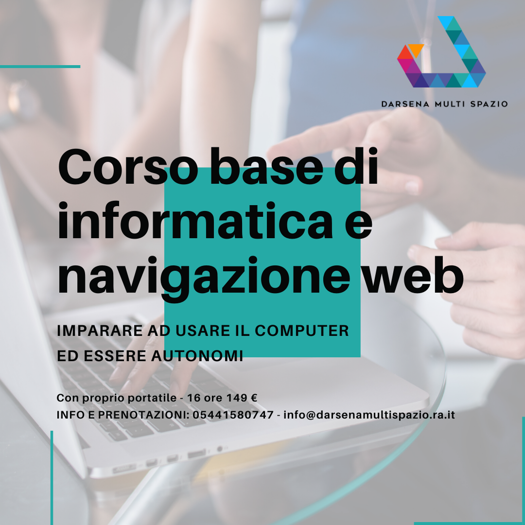 Corso base di informatica e navigazione web presso Darsena Multi Spazio a Ravenna in zona Darsena